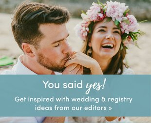 Get inspired with wedding & registry ideas from our editors »