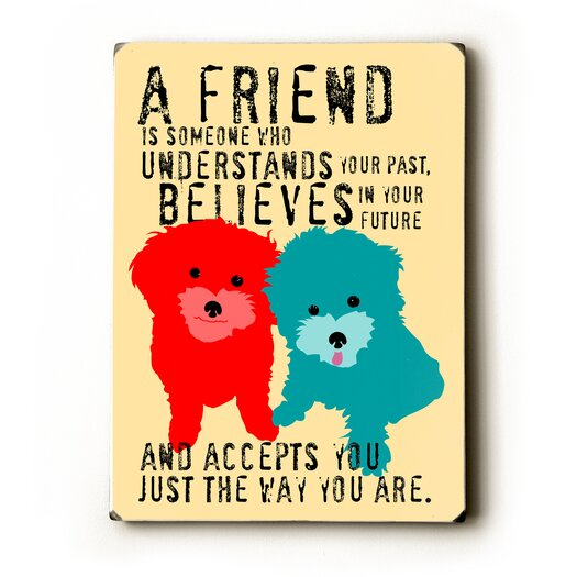 Artehouse LLC A Friend by Ginger Oliphant Graphic Art Plaque