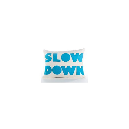 Good Advice Slow Down Throw Pillow