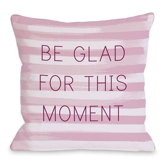 One Bella Casa Be Glad for This Moment Stripe Throw Pillow