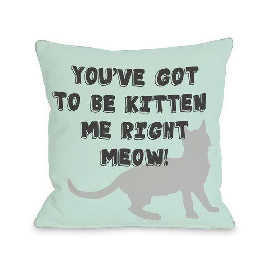 One Bella Casa Doggy Décor Got to Be Kitten Me Throw Pillow