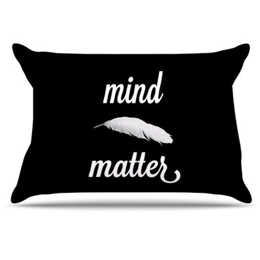 KESS InHouse Mind Over Matter Pillowcase