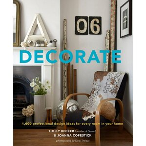 Decorate, Holly Becker & Joanna Copestick