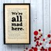 Bookishly We're All Mad Here from Alice in Wonderland by Lewis Carroll Framed Typography