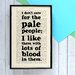 """Bookishly """"I Don't Care for the Pale People..."""" from Dracula by Bram Stoker Framed Typography"""