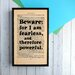 """Bookishly """"Beware; For I Am Fearless..."""" from Frankenstein by Mary Shelley Framed Typography"""