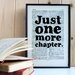 """Bookishly """"Just One More Chapter"""" Framed Typography"""