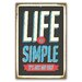 Cuadros Lifestyle Life is Simple Plaque