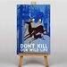 Big Box Art Dont Kill Our Wildlife Graphic Art