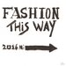 "Andrew Lee ""Fashion This Way"" by Andrew Lee Typography Wrapped on Canvas"