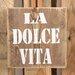 Factory4Home Schild-Set BD-La Dolce Vita, Typographische Kunst