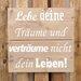 Factory4Home Schild BD-Lebe deine Träume, Typographische Kunst