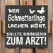 Factory4Home Schild-Set BD-Wer Schmetterlinge lache hört, Typographische Kunst in Schwarz