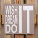 Factory4Home Schild-Set BD-Wish it, Typographische Kunst in Taupe
