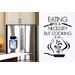 Cut It Out Wall Stickers Eating Is a Necessity But Cooking Is an Art Wall Sticker