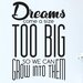 Cut It Out Wall Stickers Dreams Come a Size Too Big So We Can Grow into Them Wall Sticker
