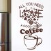 Cut It Out Wall Stickers All You Need Is Love and a Good Cup of Coffee Quote Wall Sticker