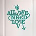 Cut It Out Wall Stickers All We Need Is Love Heart and Arrow Door Room Wall Sticker