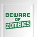 Cut It Out Wall Stickers Beware of Zombies Door Room Wall Sticker