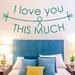 Cut It Out Wall Stickers I Love You This Much Wall Sticker