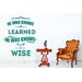 Cut It Out Wall Stickers He Who Knows Others Learned Wall Sticker