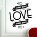 Cut It Out Wall Stickers Do What You Love What You Do Wall Sticker