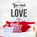 Cut It Out Wall Stickers All You Need Is Love Wall Sticker