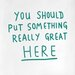 Cut It Out Wall Stickers You Should Put Something Really Great Here Door Room Wall Sticker