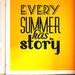 Cut It Out Wall Stickers Every Summer Has Its Story Wall Sticker