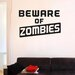 Cut It Out Wall Stickers Beware Of Zombies Wall Sticker