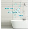 WallPops! Home Decor Line Wash Your Troubles Away Quote Wall Decal