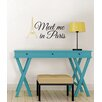 WallPops! Meet Me in Paris Quote Wall Decal