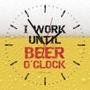 Contento I Work Until Beer O'Clock Analogue Wall Clock