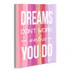 Stupell Industries lulusimonSTUDIO Dreams Don't Work Unless You Do Typography Wall Plaque
