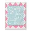Stupell Industries Soap is to the Body, What Laughter is to the Soul Typography by Regina Nouvel Textual Art Plaque