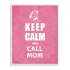 Stupell Industries Keep Calm and Call Mom Typography Wall Plaque
