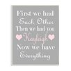Stupell Industries First We Had Each Other Personalized Wall Plaque