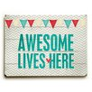 Artehouse LLC Awesome Live Here Wood Sign