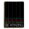 Artehouse LLC Be Amazing by Cheryl Overton Textual Art Plaque