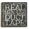 Artehouse LLC Real Men Use Duct Tape Wall Décor