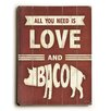 Artehouse LLC All You Need is Love and Bacon Wall Décor