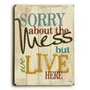 Artehouse LLC Sorry About the Mess Wall Décor