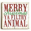 Artehouse LLC Merry Christmas Ya Filthy Animal Wooden Wall Décor
