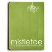 Artehouse LLC Mistletoe is Not an Excuse Wall Décor