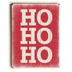 Artehouse LLC Ho Ho Ho on Red Wooden Wall Décor