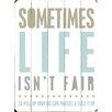Artehouse LLC Sometimes Life isn't Fair by Cheryl Overton Textual Art Plaque