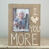 Glory Haus I Love You More with Tin Picture Frame