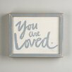 Glory Haus You Are Loved Framed Textual Art