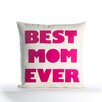 Alexandra Ferguson Mothers Day Best Mom Ever Decorative Throw Pillow