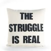 "Alexandra Ferguson ""The Struggle is Real"" Throw Pillow"